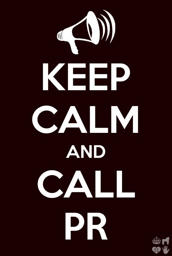 Keep Calm   Call PR