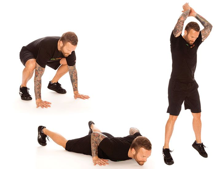Bob Harper burpee to torch calories: Stand with arms at your sides. Drop into squat position and place hands on floor in front of you. In one quick move, jump feet back to assume a plank position. Drop chest and hips to floor. Return to squat position, then jump straight up into the air, throwing arms overhead. That's one rep.