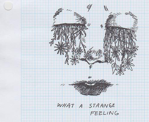 What a strange feeling.
