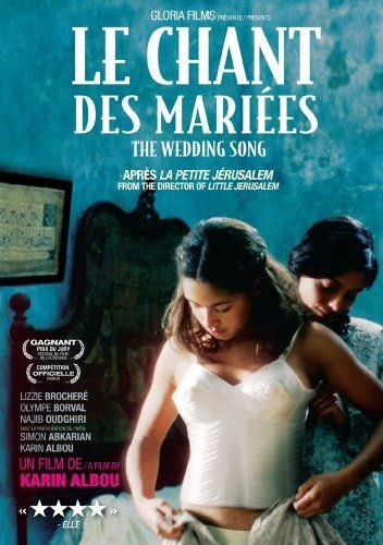 Le Chant des Mariées - The Wedding Song  -  Directed by Karin Albou.  With Lizzie Brocheré, Olympe Borval, Najib Oudghiri, Simon Abkarian. The Nazi occupation of Tunisia strains the bonds of friendship between a Muslim woman and a Sephardic Jewess who are both preparing for their marriages.