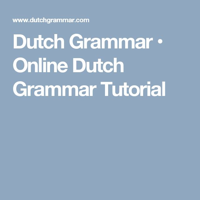 Dutch Grammar •  Online Dutch Grammar Tutorial