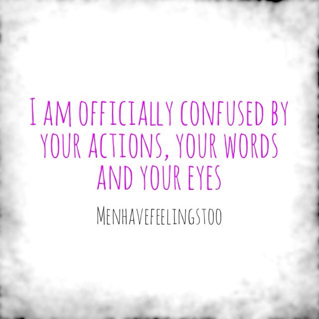Confused Love Quotes: I Am Confused