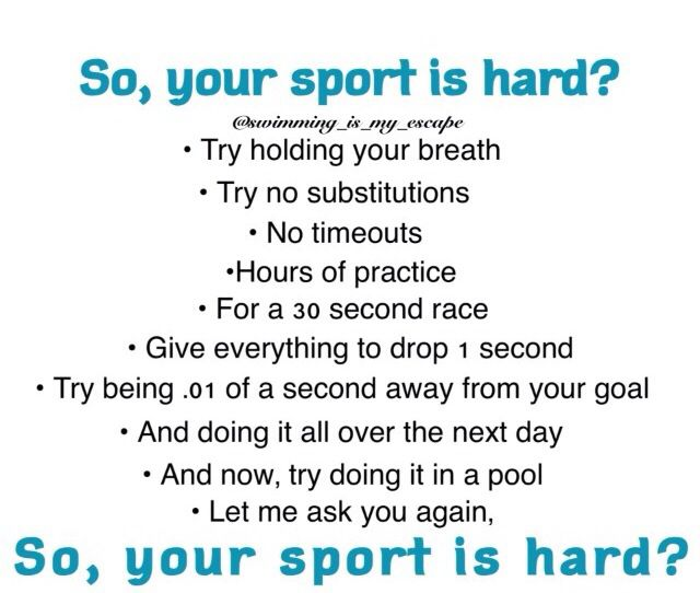 Don't say swimming is easy. And don't say it's not a sport. You don't know how scary we can be.