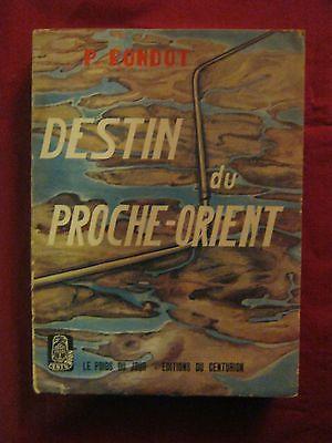 DESTIN DU PROCHE ORIENT - P. RONDOT - Editions du Centurion - 1959