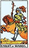Knight of wands There is no card in the Tarot that portrays such daring and enthusiasm as the Knight of Wands. His energy and courage are boundless, and he has no fear of anything; while this sometimes serves to get him into trouble, these are also the means by which he can free himself from any detrimental situation. There are few times when he does not move with the speed of a flash of lightning. When he rides into the area he always kicks up dust behind him, and when he enters your life…