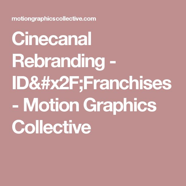 Cinecanal Rebranding - ID/Franchises - Motion Graphics Collective