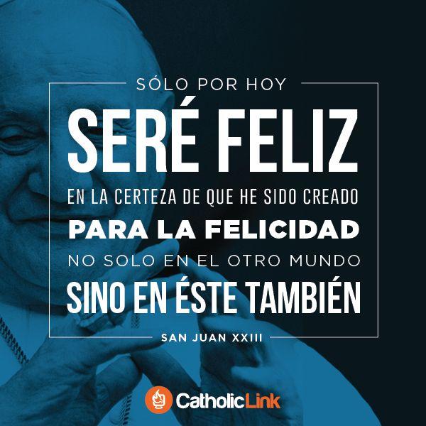 Biblioteca de Catholic-Link - Solo por hoy seré feliz San Juan XXIII