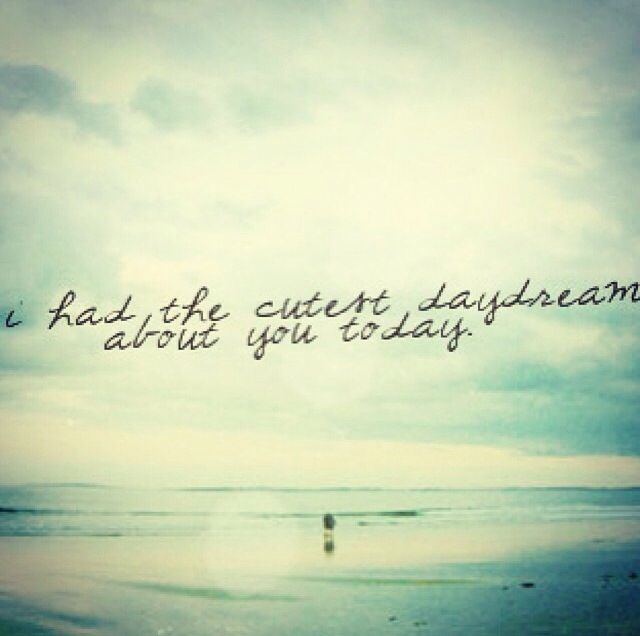 daydreaming about you quotes - photo #15
