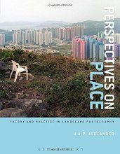 Perspectives on Place: Theory and Practice in Landscape Photography (Required Reading Range)