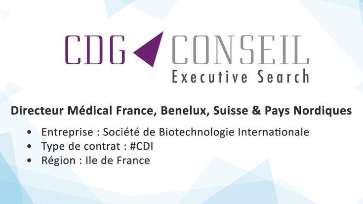 ⇒ Nous recrutons : Directeur Médical France, Benelux, Suisse & Pays Nordiques H/F #Emploi #Santé #Biotech http://www.cdgconseil.com/candidats-2/offres-emploi/?act=readjob&idjob=30437