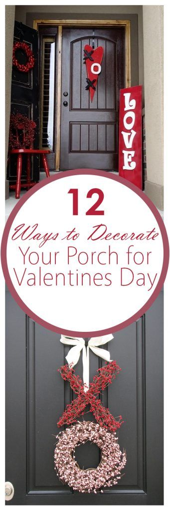 pin-12-ways-to-decorate-your-porch-for-valentines-day