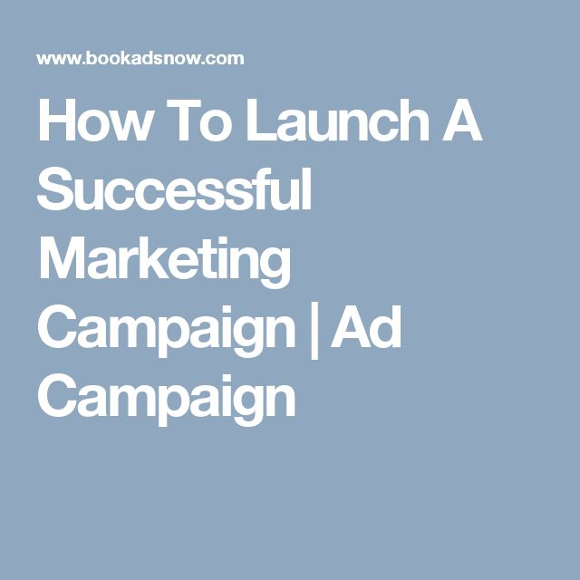 How To Launch A Successful Marketing Campaign | Ad Campaign