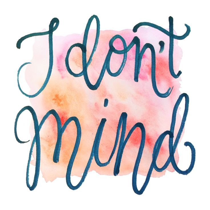 "Hand letters for challenge #learnenglishandwtire ""I don't mind"""