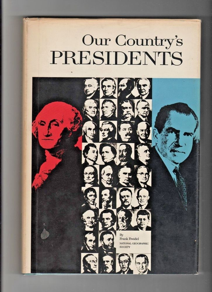 Our Country's Presidents, 1973 National Geographic Society HC DJ Richard Nixon