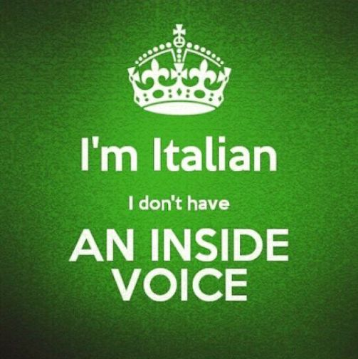 #Italians don't an have inside voice!