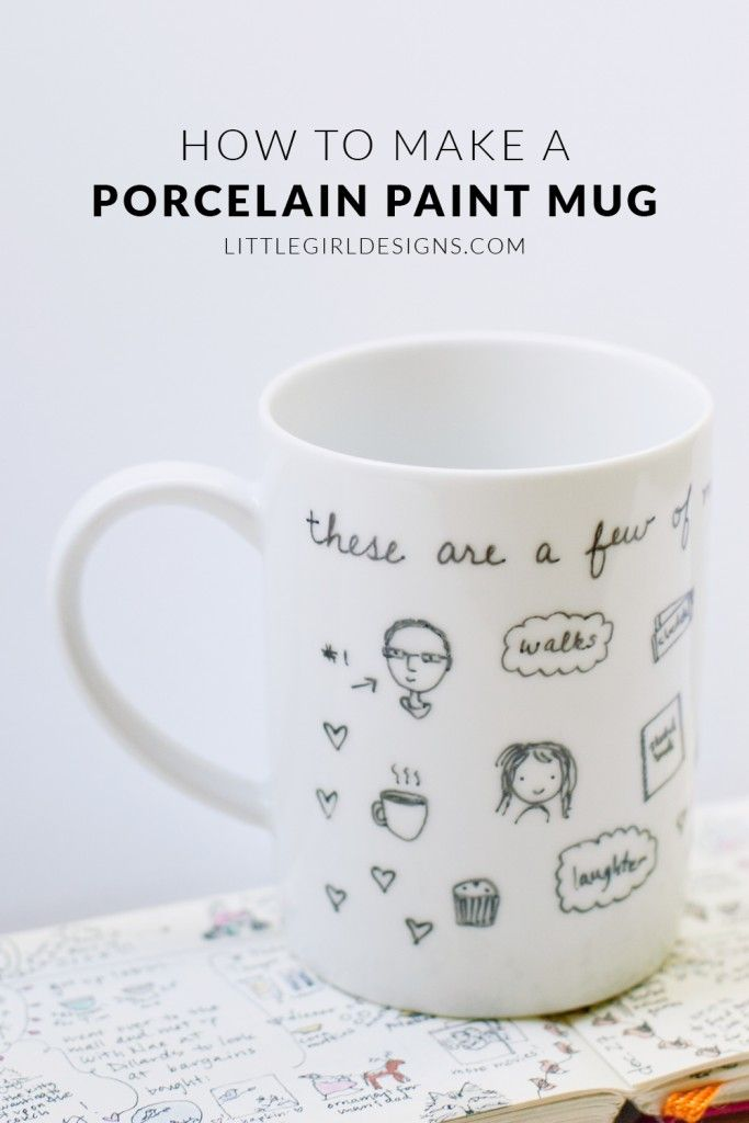 Tips on How to Make a Porcelain Paint Mug - Here are some tips on how to use porcelain paint pens to make a personalized mug that lasts! at littlegirldesigns.com