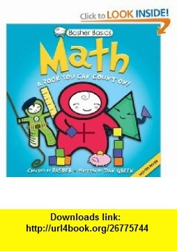 Basher Basics Math A Book You Can Count On (9780753466209) Dan Green, Simon Basher , ISBN-10: 0753466201  , ISBN-13: 978-0753466209 ,  , tutorials , pdf , ebook , torrent , downloads , rapidshare , filesonic , hotfile , megaupload , fileserve