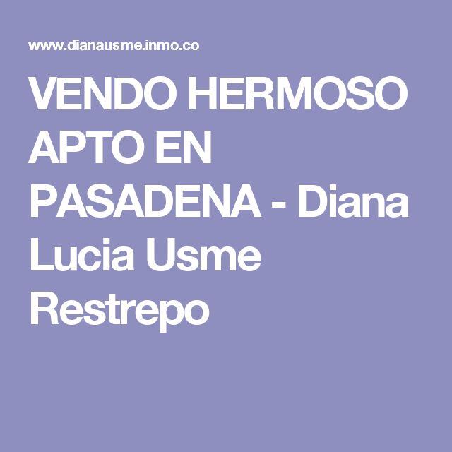 VENDO HERMOSO APTO EN PASADENA - Diana Lucia Usme Restrepo