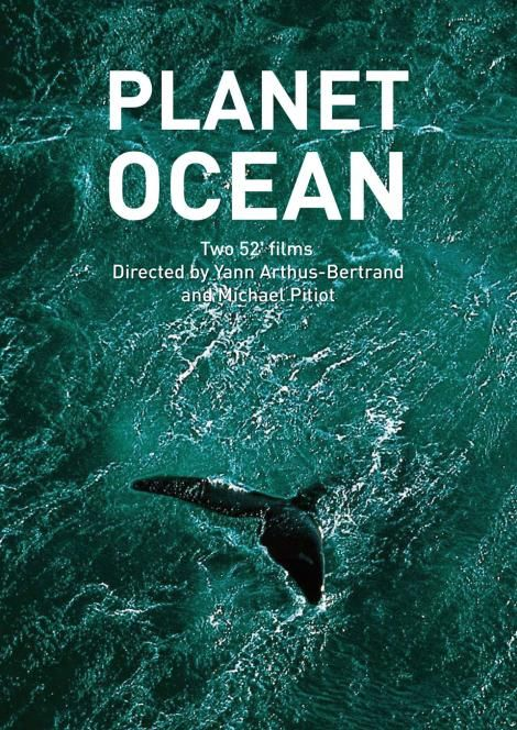 """Planet Ocean"" – The new film from the Director of HOME documentary, Yann Arthus-Bertrand."
