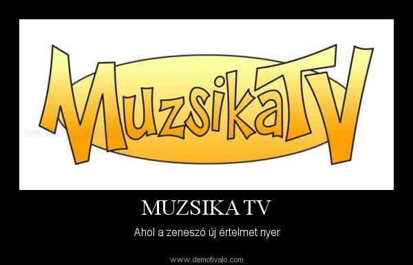 DEMOTIVÁLÓ - Muzsika TV