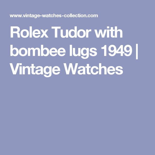 Rolex Tudor with bombee lugs 1949 | Vintage Watches