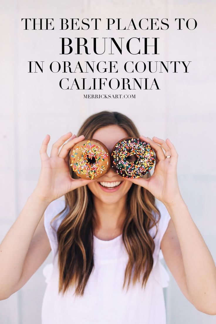 The best places to have brunch or breakfast in orange county, CA!