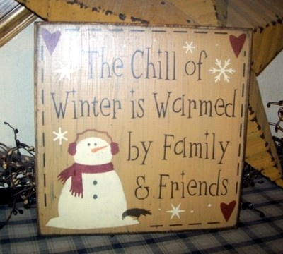 Primitive Sign Chill of Winter Is Warmed by Family Friends Snowman Snowflakes | eBay