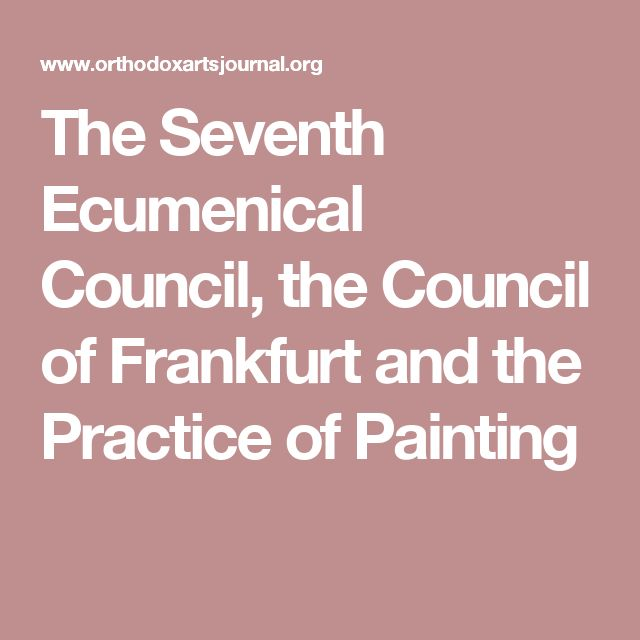 The Seventh Ecumenical Council, the Council of Frankfurt and the Practice of Painting