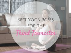 Here are some of the best yoga poses for the third trimester, to help you prepare both body and mind for birth. Read now, practice later.