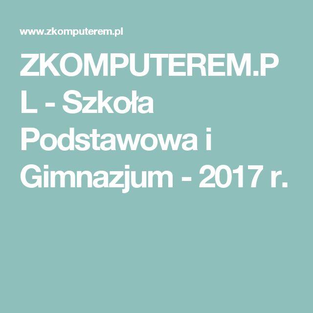ZKOMPUTEREM.PL - Szkoła Podstawowa i Gimnazjum - 2017 r.