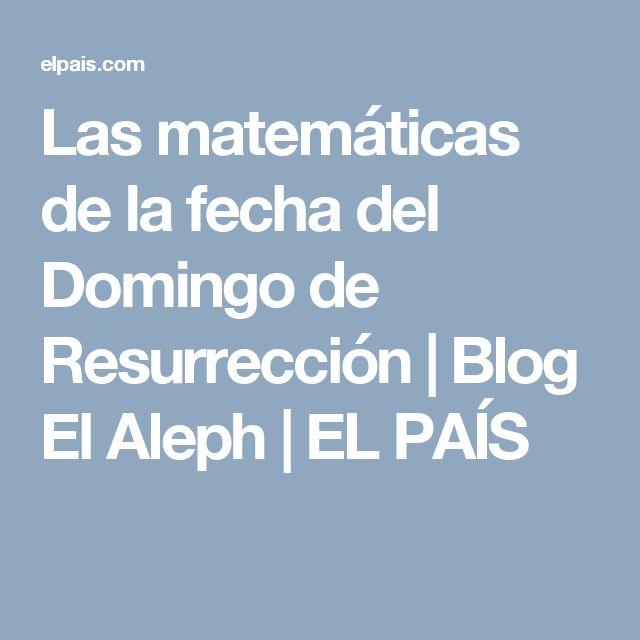 Las matemáticas de la fecha del Domingo de Resurrección | Blog El Aleph | EL PAÍS
