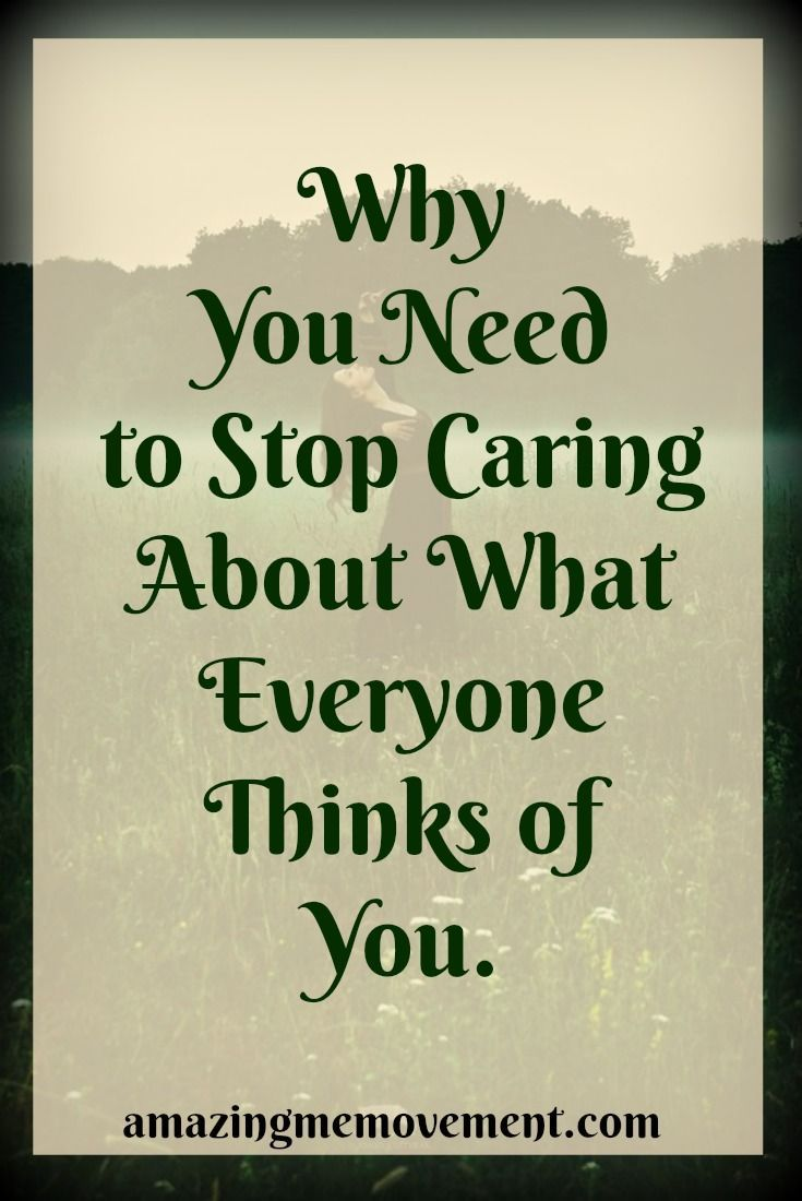 #letgo #wordsofencouragement #attitude #pursuitofhappiness A powerful lesson on why you need to stop caring about what others think of you.  via @Iva Ursano|Amazing Me Movement