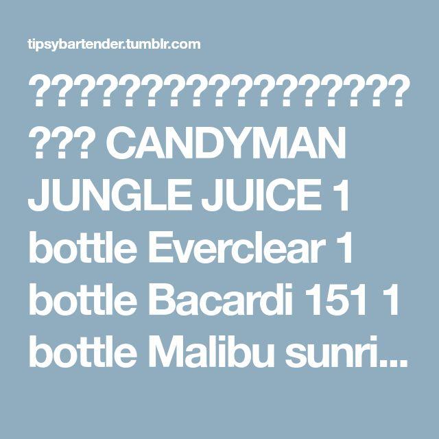 ▃▃▃▃▃▃▃▃▃▃▃▃▃▃▃▃▃▃▃▃ CANDYMAN JUNGLE JUICE 1 bottle Everclear 1 bottle Bacardi 151 1 bottle Malibu sunrise 1 bottle Green Apple Schnapps 1 bottle Peach Schnapps 1 bottle WatermelonSchnapps 1 bottle...