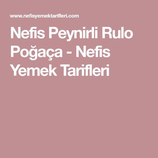 Nefis Peynirli Rulo Poğaça - Nefis Yemek Tarifleri