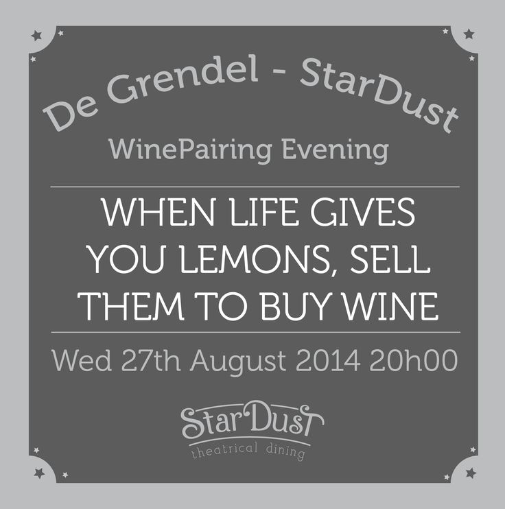when life gives you lemons, sell them to buy wine! stardust theatrical dining wine pairing evening. cape town south africa