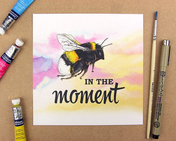 Be in the moment  signed 6x6 print  Mindful print.