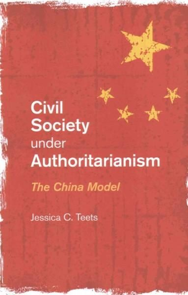 Civil Society Under Authoritarianism: The China Model