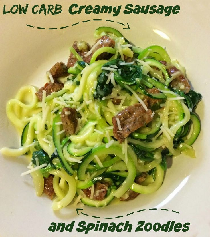 First Time Mom and Losing It: Low Carb Creamy Sausage and Spinach Zoodles