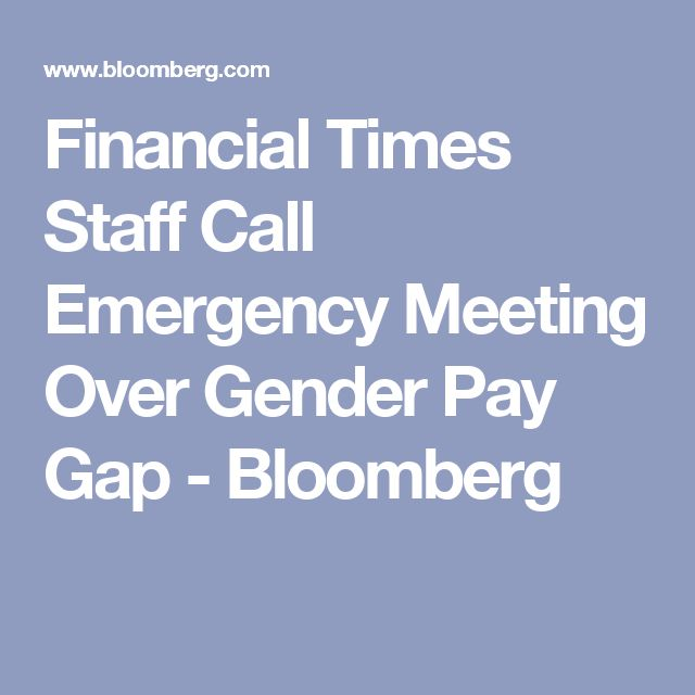 Financial Times Staff Call Emergency Meeting Over Gender Pay Gap - Bloomberg