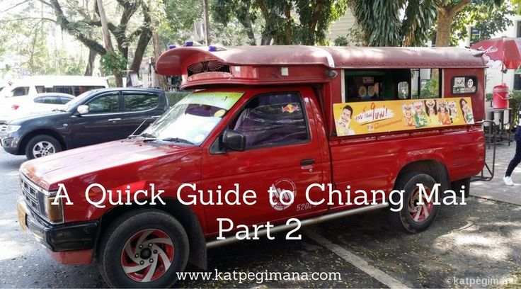 Continuation of top things to do and see in Chiang Mai - a quick guide on this city - Part 2.
