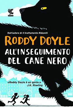 All'inseguimento del cane nero - Roddy Doyle - Recensioni su Anobii