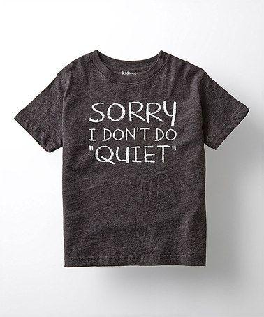 Look at this #zulilyfind! Heather Charcoal 'Don't Do Quiet' Tee - Toddler & Kids #zulilyfinds