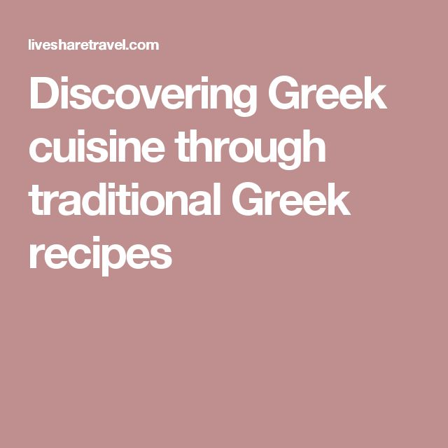 Discovering Greek cuisine through traditional Greek recipes