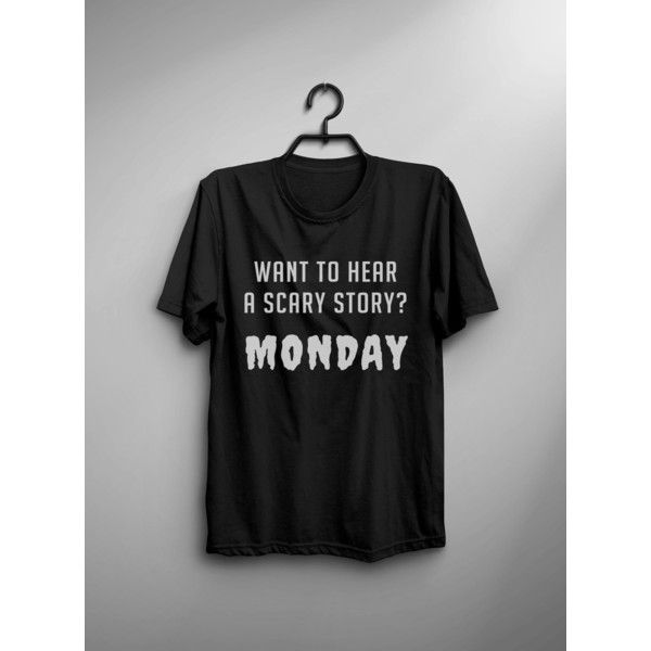 Monday shirt Funny halloween T-shirt Tumblr Tee instagram Shirts for... (765 DOP) ❤ liked on Polyvore featuring tops, t-shirts, tee-shirt, graphic shirts, graphic print tees, graphic design t shirts and graphic tees