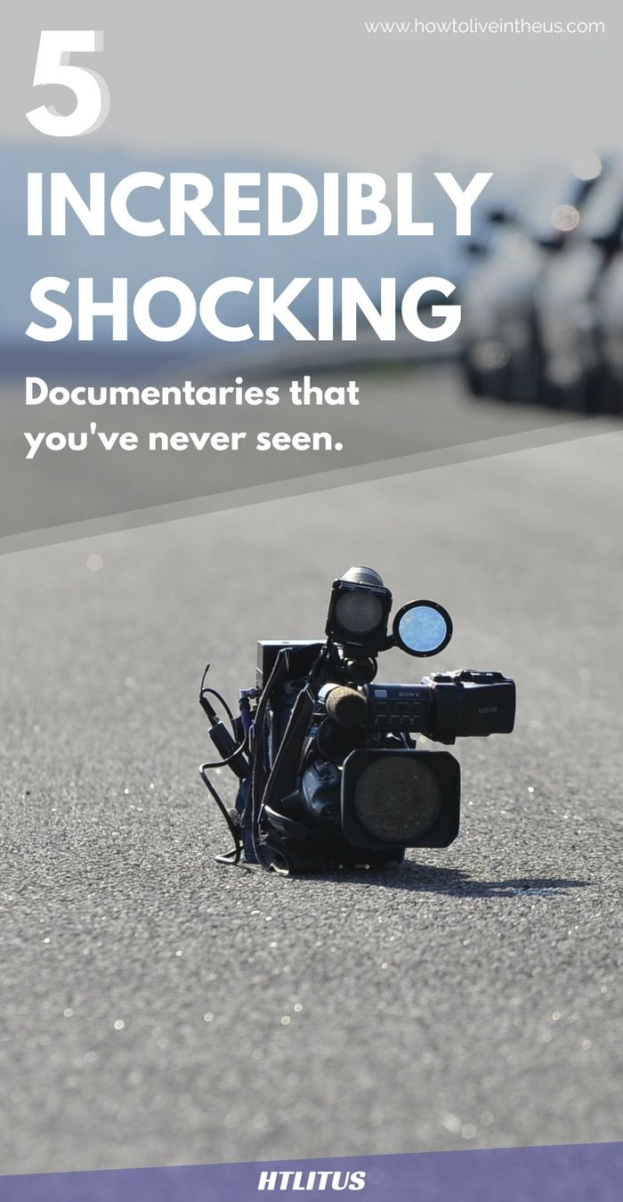 I personally love documentaries! However, the following 5 documentaries are considered to be the most shocking documentaries ever made. www.howtoliveintheus.com