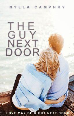 The Guy Next Door (COMPLETED) #wattpad #romance