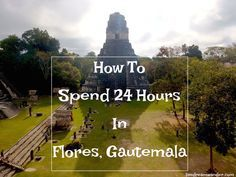 24 Hours In Flores, Guatemala :http://www.livedreamwander.com/24-hours-flores-guatemala/