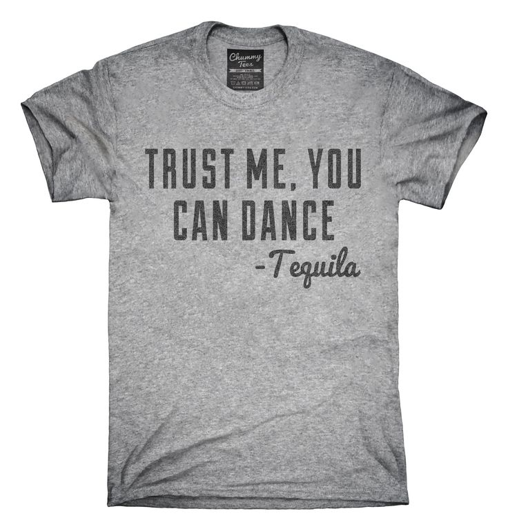 Funny Tequila Dancing Quote T-Shirts, Hoodies, Tank Tops
