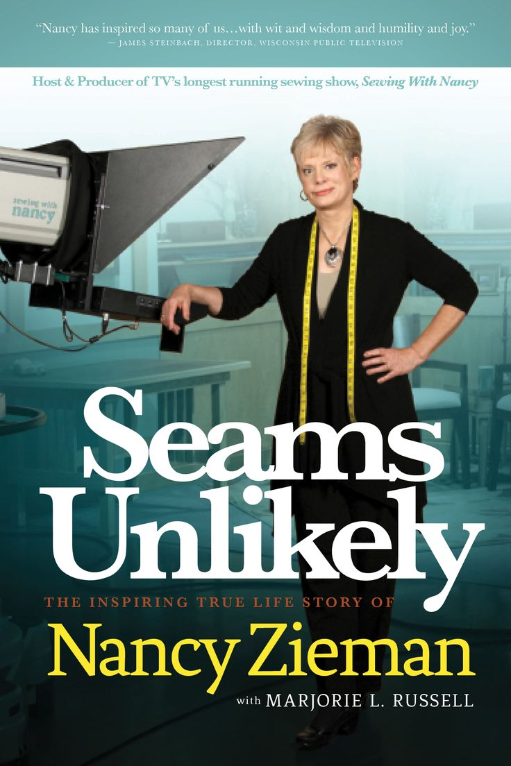"Nancy Zieman explains why she wrote an autobiorgraphy entitled ""Seams Unlikely."" Google made her do it! After finding ""Nancy Zieman's stoke, ""Nancy Zieman's face,"" and ""Nancy Zieman's smile on Google quick searches, she decided to explain her improbably story of becoming TV's sewing and quilting teacher."