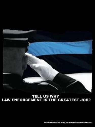 why i want a career in law enforcement As a student, you will have the potential to learn skills that will allow you to move into law enforcement, political jobs and legal jobs, such as a paralegal or judicial assistant prosecutor : the criminal justice program at south university is a good basis for the advanced degrees it takes to be a prosecutor.